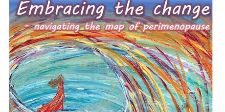 Embracing the Change  - navigating the map of peri-menopause tickets