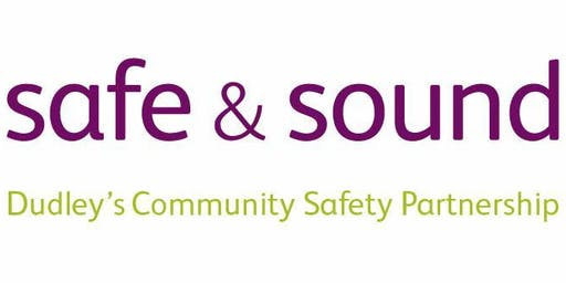 Safe and Sound (Dudley's Community Safety Partnership) Public Meeting