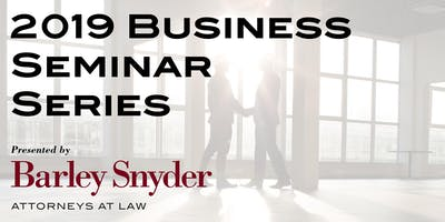 Barley Snyder 2019 Business Seminar Series - Reading