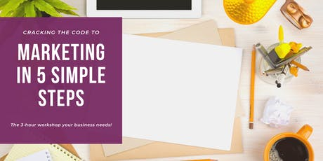 Cracking the code to marketing success in 5 simple steps tickets