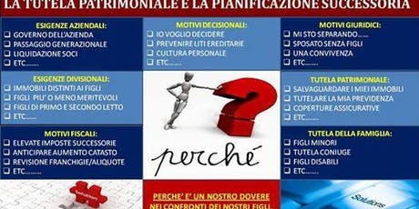 """""""La Tutela e la successione del patrimonio aziendale e familiare"""" biglietti"""
