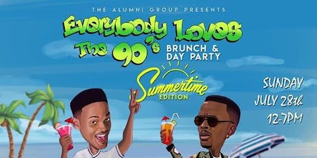 Everybody Loves The 90's Brunch & Day Party - Summer Time Edition tickets