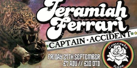 Jeramiah Ferrari w/ Captain Accident & Concrete Rose tickets