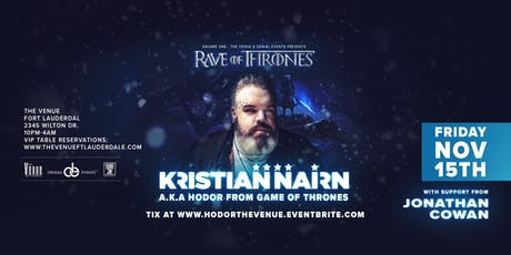 Rave of Thrones w/ Kristian Nairn aka Hodor from Game of Thrones tickets