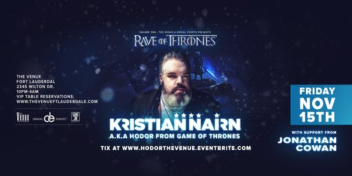 Rave of Thrones w/ Kristian Nairn aka Hodor from Game of Thrones