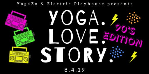 Yoga. Love. Story - An Interactive Yoga Class: 90's Edition