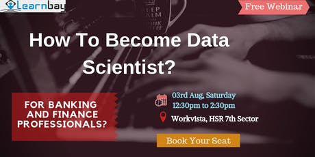 Data Science And Analytics Webinar For Banking And Finance Professionals tickets