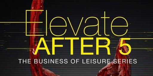 """Elevate After 5 """"To the Taste of Wine"""""""