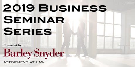 Barley Snyder 2019 Business Seminar Series - Lancaster  tickets