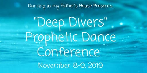 Deep Divers Prophetic Dance Conference