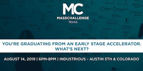 You're graduating from an early stage accelerator - What's next?  tickets
