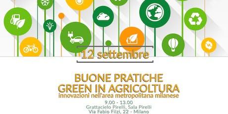 Buone pratiche di green economy in agricoltura. Innovazioni nell'area metropolitana milanese biglietti