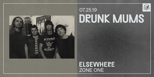 Drunk Mums @ Elsewhere (Zone One)