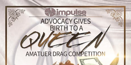 Advocacy Gives Birth To A Queen: Amateur Drag Competition tickets