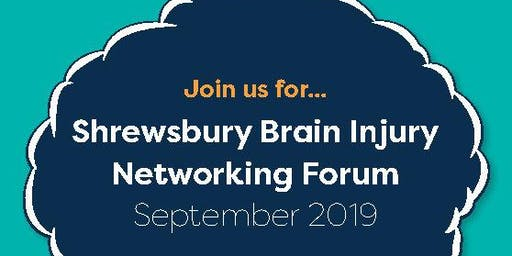 Shrewsbury Brain Injury Networking Forum