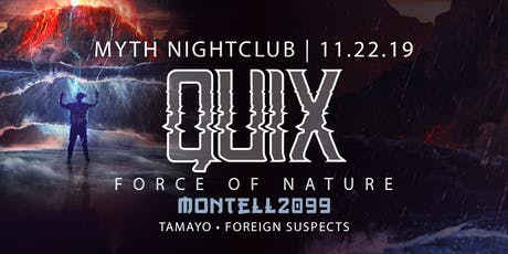 We The Plug Presents: QUIX Force of Nature Tour at Myth Nightclub 11.22.19 tickets