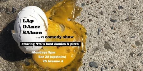 Free Comedy! Free Pizza! It's LAp DAnce SAloon! tickets