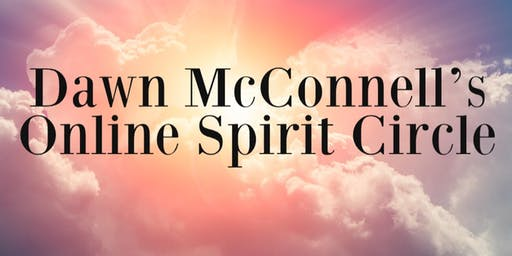 Dawn McConnell's Online Spirit Circle