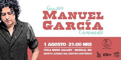 Manuel García en Morelia / Caminante boletos