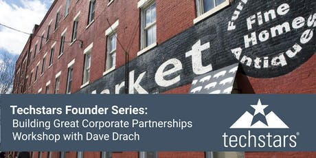 Techstars Founder Series: Building Great Corporate Partnerships Workshop w/ Dave Drach tickets
