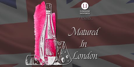 Matured in London - A Cheese & Wine Affair tickets