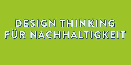 Workshop Design Thinking für Nachhaltigkeit Nov 2019