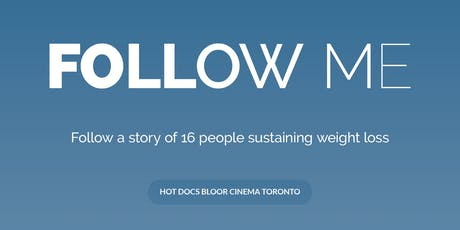 FOLLOW ME The Film Follow 16 Journey's of Sustained Weight Loss tickets