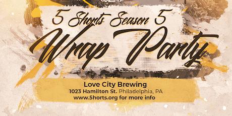 5 Shorts Season 5 Wrap Party tickets
