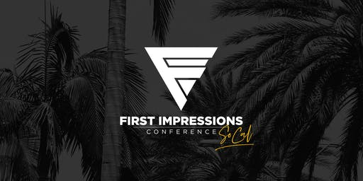 First Impressions Conference LIVE in SoCal