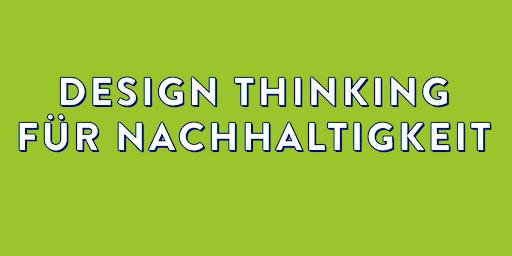 Workshop Design Thinking für Nachhaltigkeit März 2020