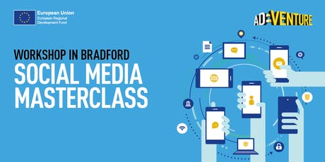 Adventure Business Workshop in Bradford - Social Media Masterclass for High Growth Businesses tickets
