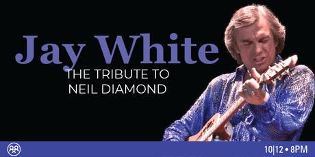 Jay White - Neil Diamond Tribute - Torrance, CA tickets