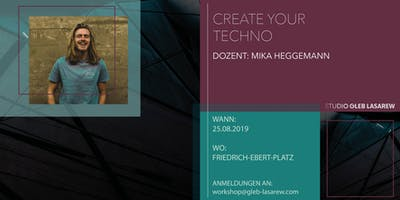 Create Your Techno! Workshop w/ Mika Heggemann