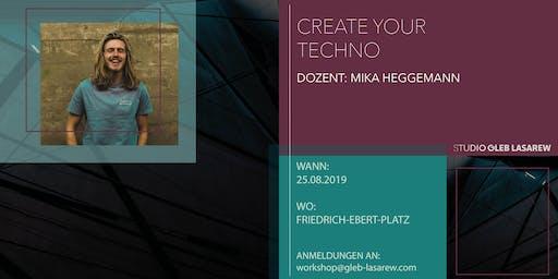 Create Your Techno! Workshop w/ Mika Heggemann