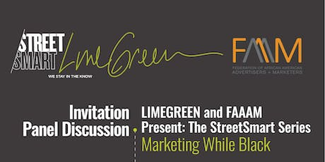 LimeGreen and FAAAM Present: The StreetMart Series - Marketing While Black tickets
