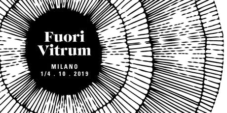 Fuori Vitrum  - OmniDecor.lab biglietti