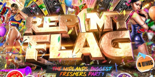 REP MY FLAG...THE BIGGEST MIDLANDS FRESHERS PARTY