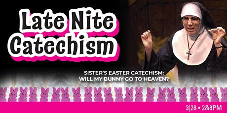 Sister's Easter Catechism: Will My Bunny Go To Heaven? - Torrance, CA tickets