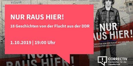 Nur raus Hier! 18 Geschichten von der Flucht aus der DDR Tickets