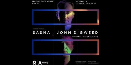 Sasha & John Digweed at District 8 - Day 2 tickets