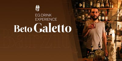 EG Drink Experience com Beto Galetto