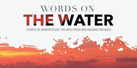 Words on the Water: Stories of Wantastegok, West River & Abenaki Presence tickets