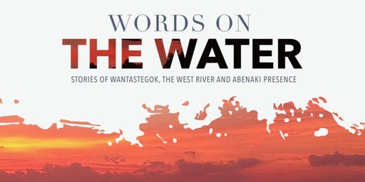 Words on the Water: Stories of Wantastegok, West River & Abenaki Presence