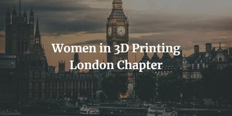 London Chapter: Women in 3D Printing tickets