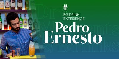 EG Drink Experience com Pedro Ernesto