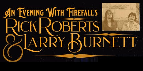 Firefall's Rick Roberts & Larry Burnett tickets