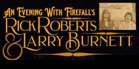 Firefall's Rick Roberts & Larry Burnett tickets