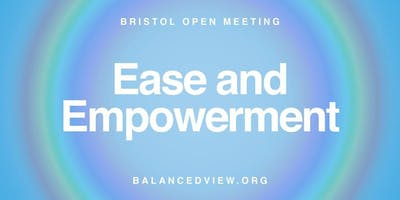 Ease and Empowerment - Open Meeting