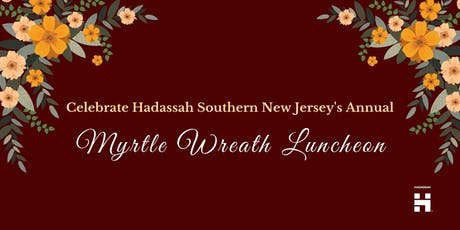 Hadassah Southern New Jersey's Annual Myrtle Wreath Luncheon tickets