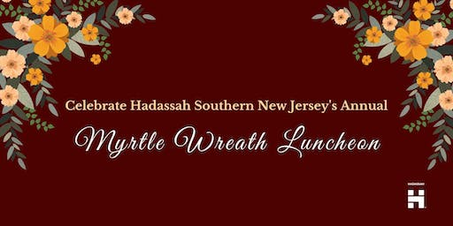 Hadassah Southern New Jersey's Annual Myrtle Wreath Luncheon